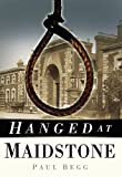 Hanged at Maidstone