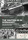 img - for The Waffen-SS in Normandy: 1944: The Caen Sector and Operations Goodwood and Cobra (Casemate Illustrated) book / textbook / text book