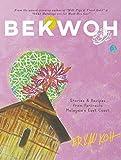 Bekwoh: Stories & Recipes from Peninsula