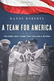 A Team for America, Randy Roberts, 054751106X