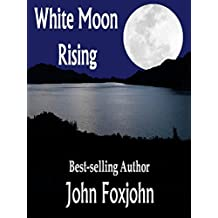 White Moon Rising: The sequel to The People's Warrior (The moon series Book 2)