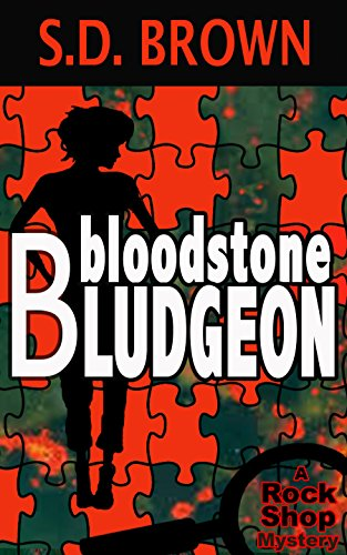 Bloodstone Bludgeon (A Rock Shop Mystery Book 2) by [Brown, S.D.]