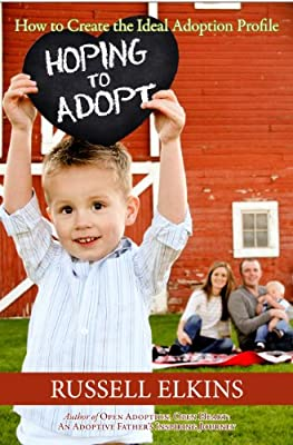 Hoping to Adopt: How to Create the Ideal Adoption Profile and Dear Birthmother Letter (Guide to a Healthy Adoptive Family, Adoption Parenting, and Open Book 1)