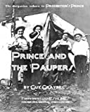 Prince and the Paupers: The companion volume to