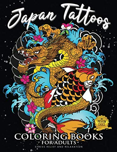 Japan Tattoos Coloring Book: Adults Coloring Book Stress