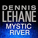 Mystic River Audiobook by Dennis Lehane Narrated by Richard Ferrone