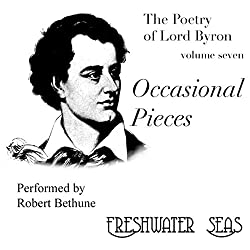 The Poetry of Lord Byron, Volume VII: Occasional Pieces