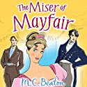 The Miser of Mayfair: The House for a Season, Book 1 Audiobook by M.C. Beaton Narrated by Penelope Rawlins