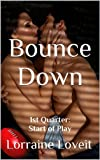 Bounce Down: First Quarter: Start of Play (Playing the Game Book 1)