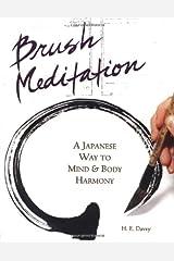 Brush Meditation: A Japanese Way to Mind & Body Harmony Paperback