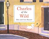 Charles of the Wild, John Hassett and Ann Hassett, 0395785758