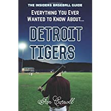 Everything You Ever Wanted to Know About Detroit Tigers