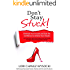 Don't Stay Stuck!: Eliminate Your Excuses and Gain the Confidence to Achieve Your Dreams.