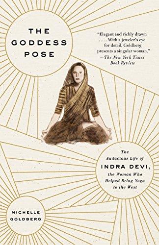 Amazon The Goddess Pose The Audacious Life Of Indra Devi The