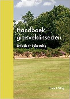 Handboek Grasveldinsecten: Ecologie En Beheersing (Dutch Edition)