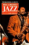 img - for The Blackwell Guide to Recorded Jazz (Blackwell Reference) by Barry Kernfeld (1996-01-17) book / textbook / text book