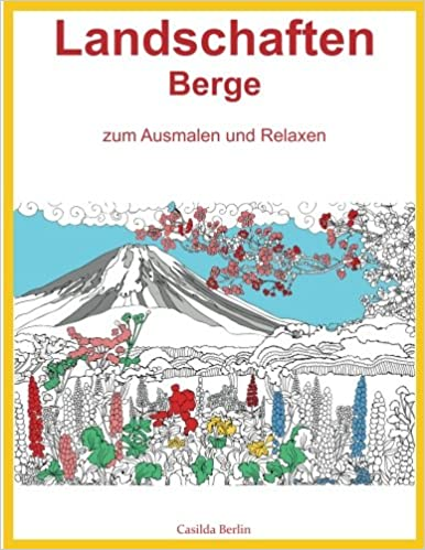 LANDSCHAFTEN BERGE - zum Ausmalen und Relaxen: Malbuch für ...