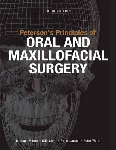Peterson's Principles Of Oral And Maxillofacial Surgery, Third Edition