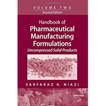 Handbook of Pharmaceutical Manufacturing Formulations, Second Edition: Volume Two, Uncompressed Solid Products