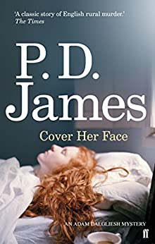 Cover Her Face (Inspector Adam Dalgliesh Book 1) by [James, P. D.]