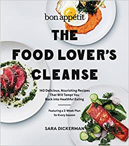 Bon appetit the food lovers cleanse 140 delicious nourishing bon appetit the food lovers cleanse 140 delicious nourishing recipes that will tempt you back into healthful eating sara dickerman 9780062390233 forumfinder Choice Image