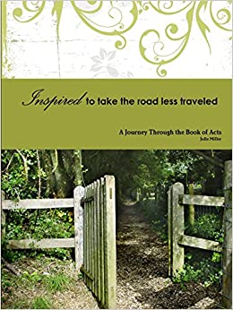 Inspired to take the road less traveled julie miller inspired to take the road less traveled julie miller 9781300970125 amazon books sciox Choice Image