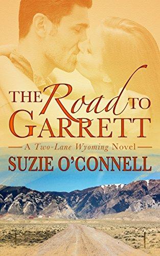 Wyoming Roads - The Road to Garrett (Two-Lane Wyoming Book 1)