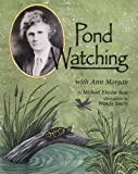 Pond Watching with Ann Morgan (Naturalists Apprentice)