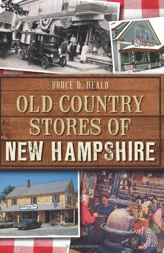 Old Country Stores of New Hampshire (Landmarks) by Bruce D. Heald PhD - Hampshire Of New Stores Mall