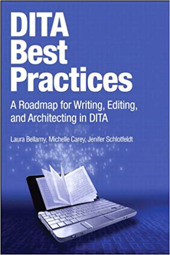 Ebook téléchargement gratuit pour kindleDITA Best Practices: A Roadmap for Writing, Editing, and Architecting in DITA (IBM Press) (French Edition) PDF by Laura Bellamy B005FEOU48