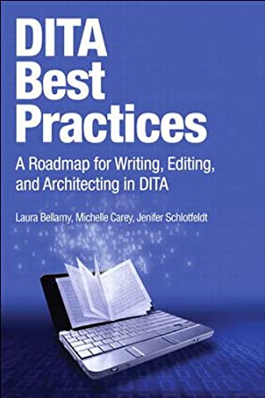 Amazon.com: DITA Best Practices: A Roadmap for Writing, Editing, and