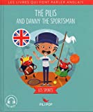 The Pilis and Danny the Sportsman: Les sports