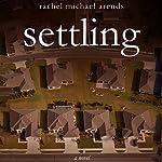 Settling   Rachel Michael Arends