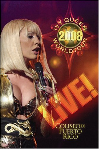 Ivy Queen: 2008 World Tour Live! by Machete Music