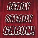 Ready Steady Garon! by Garon
