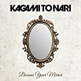Kagami Tonari - Become Your Mirror [Japan CD] TWLT-92
