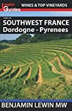 Wines of Southwest France: Dordogne to Pyrenees (Guides to Wines and Top Vineyards)