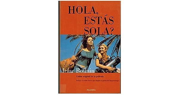 Hola, estás sola? (Colección Fábula) (Spanish Edition): Icíar Bollain: 9788408021087: Amazon.com: Books
