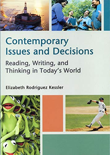 Contemporary Issues And Decisions: Reading, Writing, and Thinking in Today's World