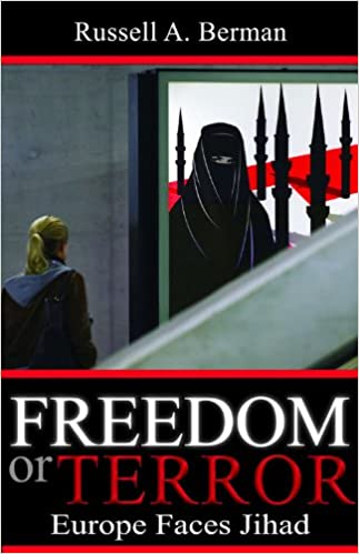 Freedom or Terror: Europe Faces Jihad (Hoover Institution Press Publication), Berman, Russell A.
