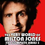 The Very World of Milton Jones: The Complete Series 3 | BBC Audiobooks