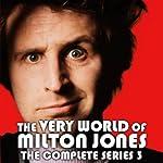 The Very World of Milton Jones: The Complete Series 3 | BBC Audiobooks