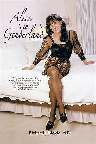 Alice in Genderland: A Crossdresser Comes of Age: Richard Novic M.D. ...