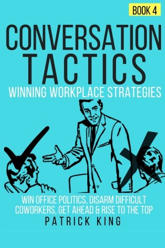Conversation Tactics: Workplace Strategies  - Win Office