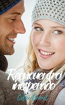 Reencuentro inesperado (Spanish Edition) by [Bonnet, Céline]