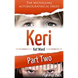 KERI Part 2: Fighting Back (Child Abuse True Stories)