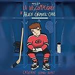La vie quand même un peu compliquée d'Alex Gravel-Côté | Catherine Girard-Audet