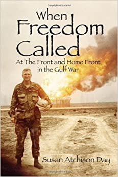 When Freedom Called: At the Front and Home Front in the Gulf War
