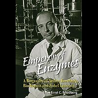 EMPEROR OF ENZYMES: A BIOGRAPHY OF ARTHUR KORNBERG, BIOCHEMIST AND NOBEL LAUREATE (0)