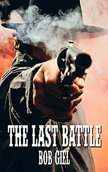The Last Battle by [Giel, Bob]